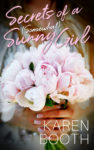 Exclusive Excerpt: SECRETS OF A (SOMEWHAT) SUNNY GIRL by KAREN BOOTH