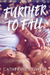 Release Day + Giveaway: FURTHER TO FALL by CATHERINE COWLES