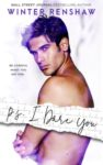 Release Blitz + Excerpt: P.S. I DARE YOU by WINTER RENSHAW