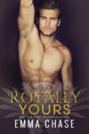 Release Day Blitz: ROYALLY YOURS by EMMA CHASE