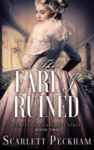 THE EARL I RUINED by SCARLETT PECKHAM: Excerpt + Giveaway