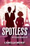 SPOTLESS (SPOTLESS SERIES #1) by CAMILLA MONK