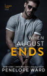 WHEN AUGUST ENDS by PENELOPE WARD. . . Excerpt