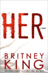 HER by BRITNEY KING. . . New Release + Giveaway