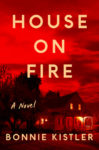 REVIEW: House on Fire by Bonnie Kistler