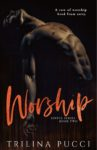 WORSHIP by TRILINA PUCCI . . . Release Promo