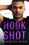 NEW RELEASE + GIVEAWAY: Hook Shot (Hoops #3) by Kennedy Ryan